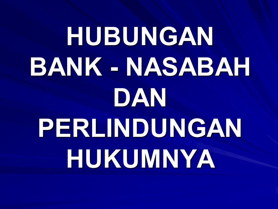 4 HUBUNGAN DASAR BANK DENGAN NASABAH  HUBUNGAN KEPERCAYAAN/ FIDUCIARY RELATION  HUBUNGAN KONTRAKTUAL  HUBUNGAN KERAHASIAAN  HUBUNGAN KEHATI-HATIAN
