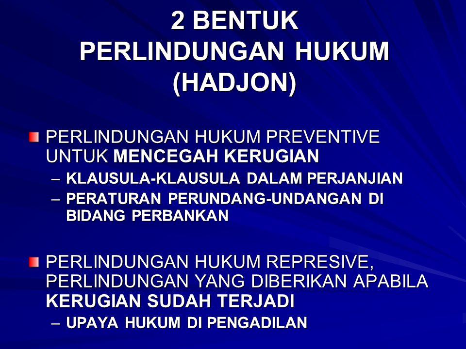 2 BENTUK PERLINDUNGAN HUKUM (HADJON) PERLINDUNGAN HUKUM PREVENTIVE UNTUK MENCEGAH KERUGIAN –KLAUSULA-KLAUSULA DALAM PERJANJIAN –PERATURAN PERUNDANG-UN