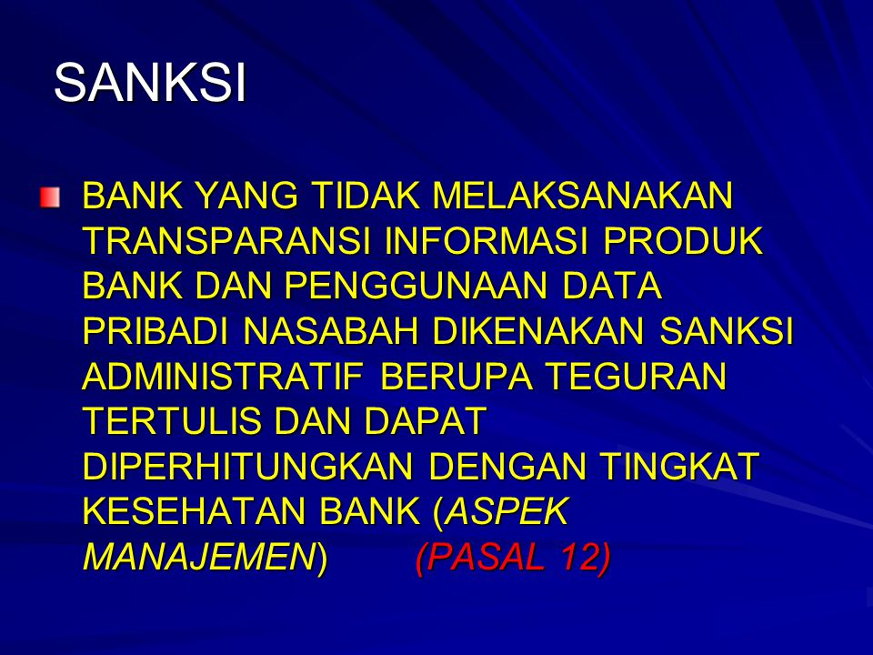 SANKSI BANK YANG TIDAK MELAKSANAKAN TRANSPARANSI INFORMASI PRODUK BANK DAN PENGGUNAAN DATA PRIBADI NASABAH DIKENAKAN SANKSI ADMINISTRATIF BERUPA TEGUR