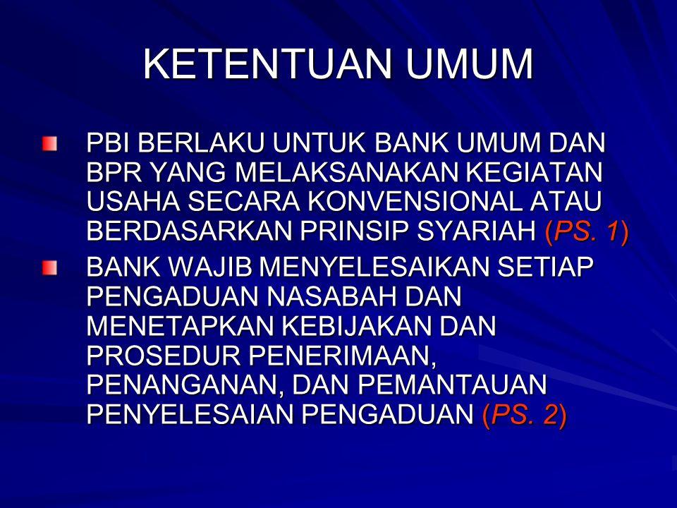 KETENTUAN UMUM PBI BERLAKU UNTUK BANK UMUM DAN BPR YANG MELAKSANAKAN KEGIATAN USAHA SECARA KONVENSIONAL ATAU BERDASARKAN PRINSIP SYARIAH (PS. 1) BANK