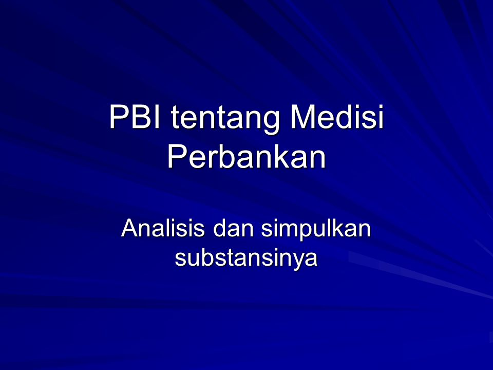 PBI tentang Medisi Perbankan Analisis dan simpulkan substansinya