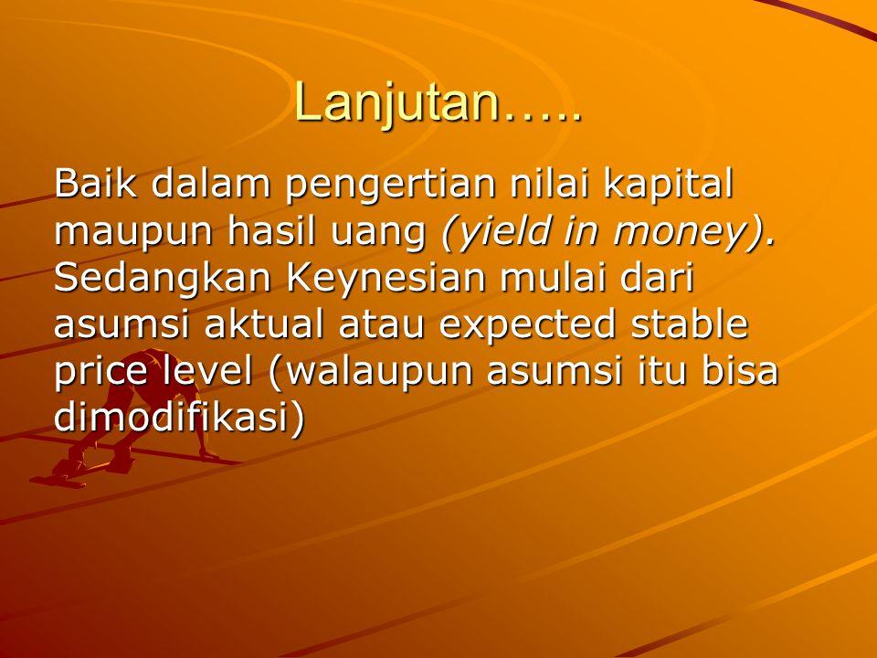 Lanjutan…..Baik dalam pengertian nilai kapital maupun hasil uang (yield in money).