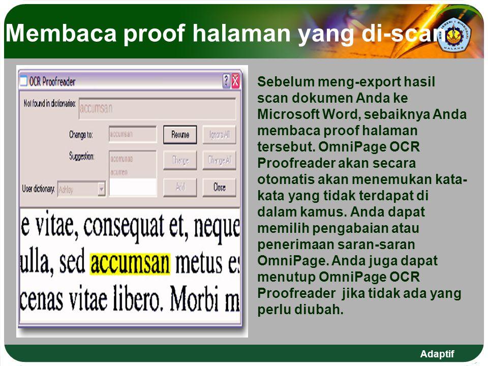 Membaca proof halaman yang di-scan Sebelum meng-export hasil scan dokumen Anda ke Microsoft Word, sebaiknya Anda membaca proof halaman tersebut. OmniP