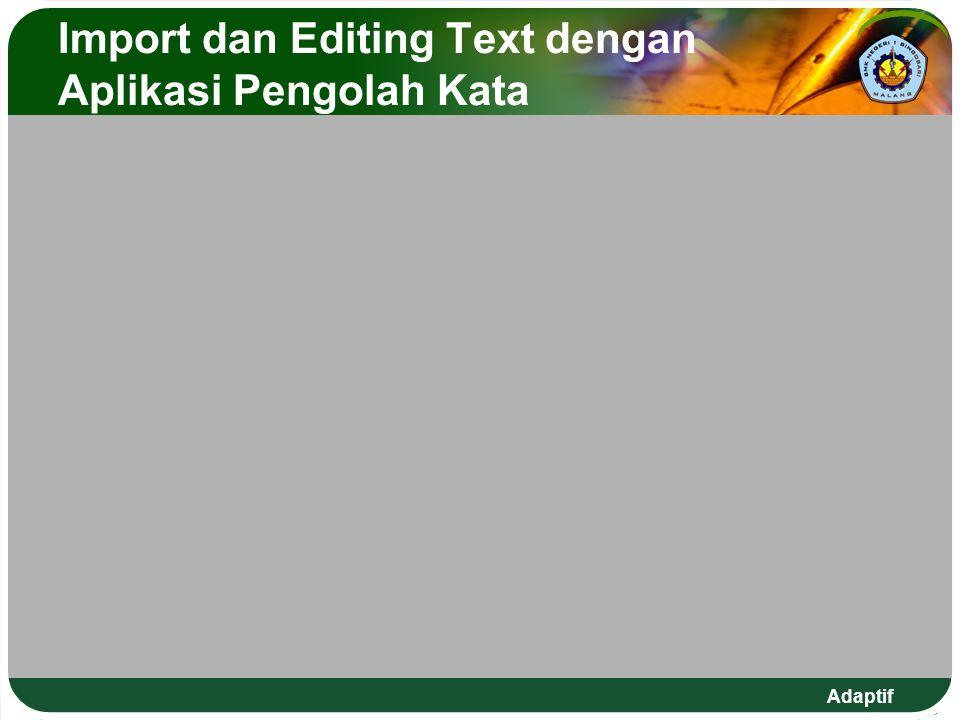 Import dan Editing Text dengan Aplikasi Pengolah Kata