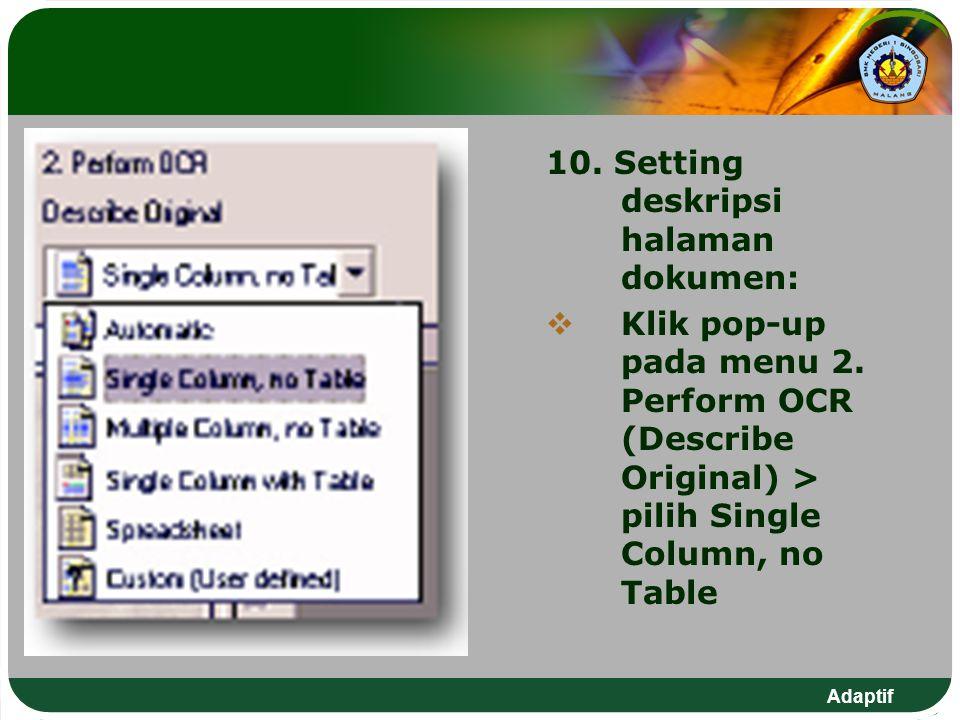 10. Setting deskripsi halaman dokumen: KKlik pop-up pada menu 2. Perform OCR (Describe Original) > pilih Single Column, no Table