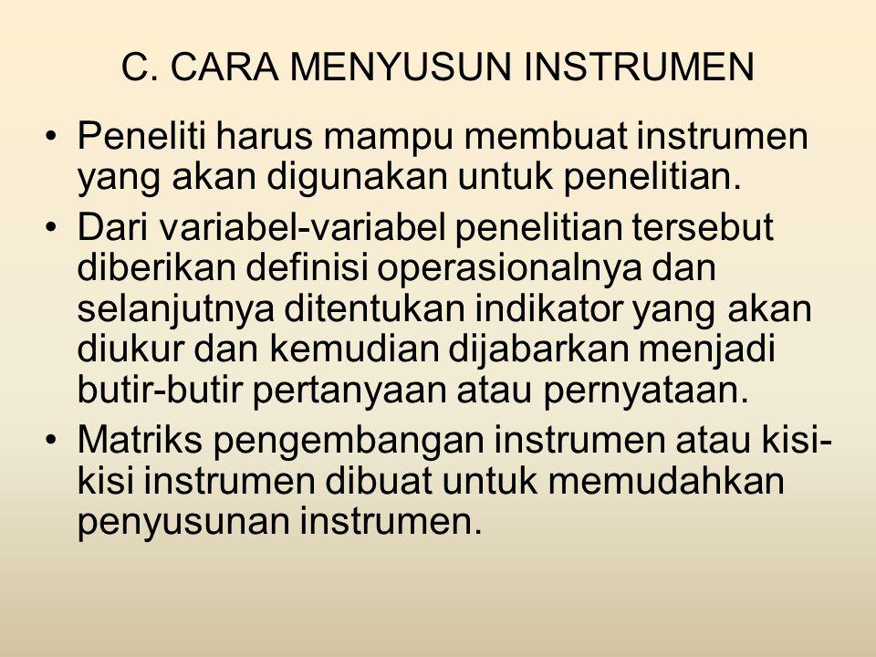 C. CARA MENYUSUN INSTRUMEN •Peneliti harus mampu membuat instrumen yang akan digunakan untuk penelitian. •Dari variabel-variabel penelitian tersebut d