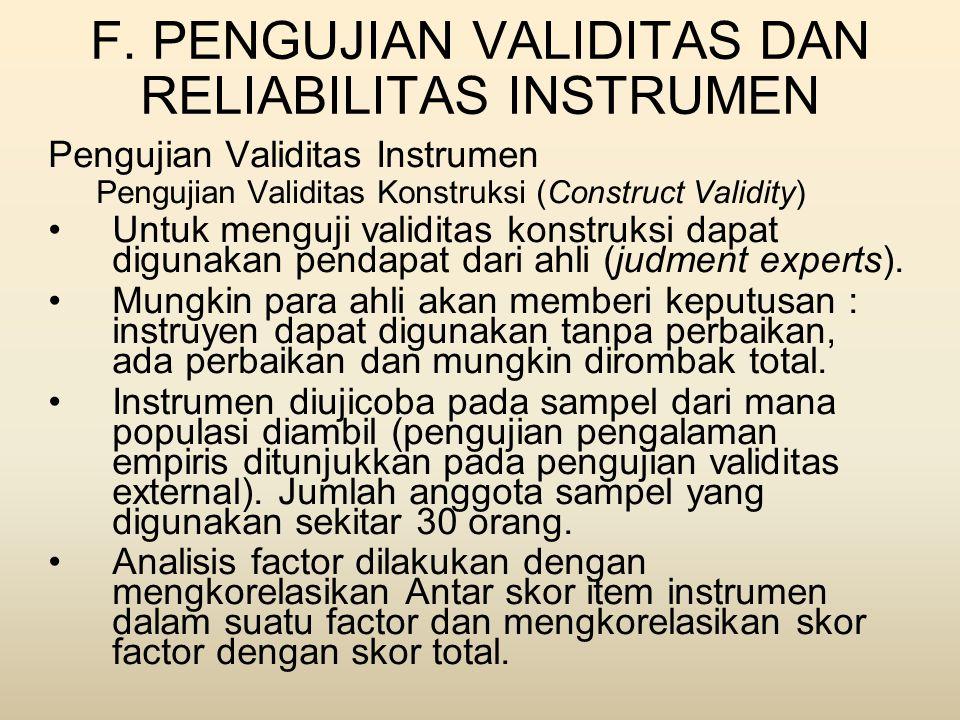 F. PENGUJIAN VALIDITAS DAN RELIABILITAS INSTRUMEN Pengujian Validitas Instrumen Pengujian Validitas Konstruksi (Construct Validity) •Untuk menguji val