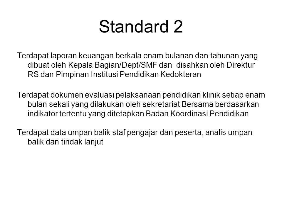 Standard 2 Terdapat laporan keuangan berkala enam bulanan dan tahunan yang dibuat oleh Kepala Bagian/Dept/SMF dan disahkan oleh Direktur RS dan Pimpin