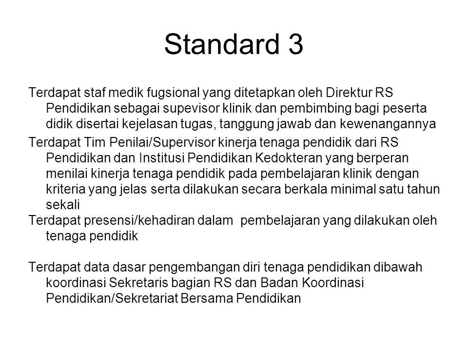 Standard 3 Terdapat staf medik fugsional yang ditetapkan oleh Direktur RS Pendidikan sebagai supevisor klinik dan pembimbing bagi peserta didik disert