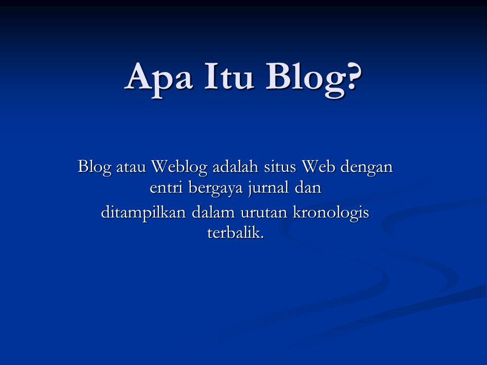 Mengapa Ngeblog?  Ekspresi diri  Sosialisasi  Promosi  Berbagi