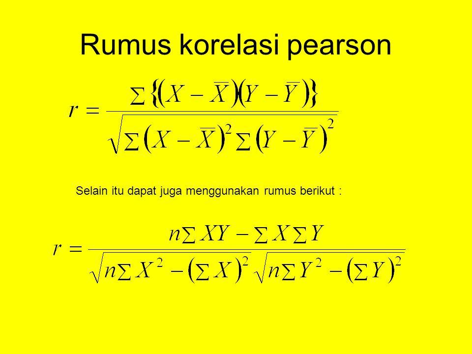 Rumus korelasi pearson Selain itu dapat juga menggunakan rumus berikut :