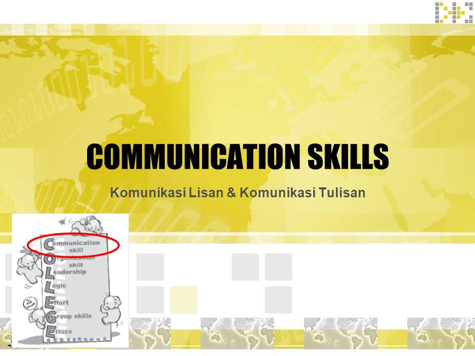 COMMUNICATION SKILLS Komunikasi Lisan & Komunikasi Tulisan