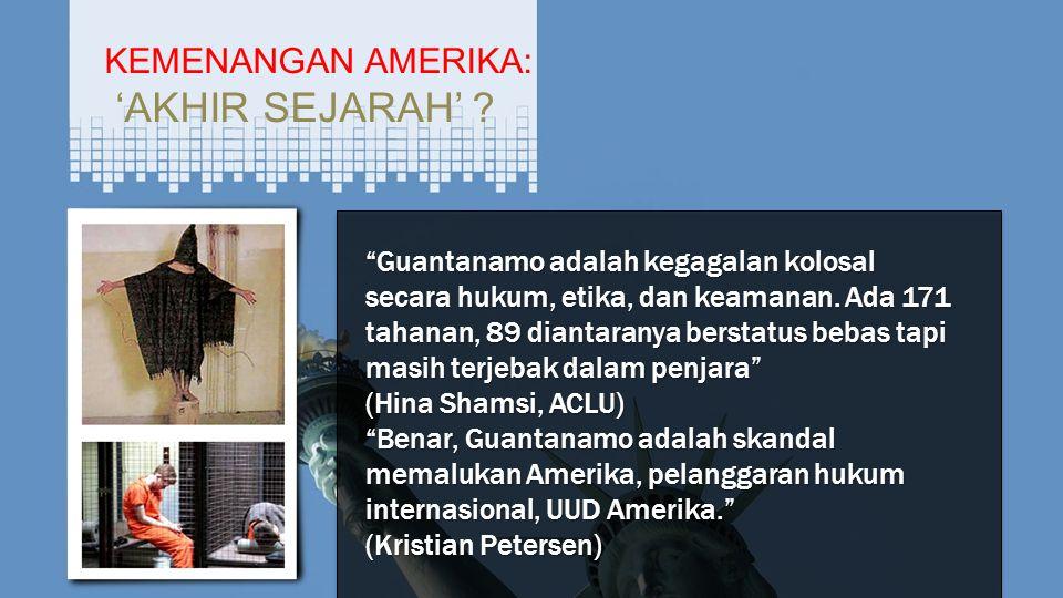 KEMENANGAN AMERIKA: 'AKHIR SEJARAH' .