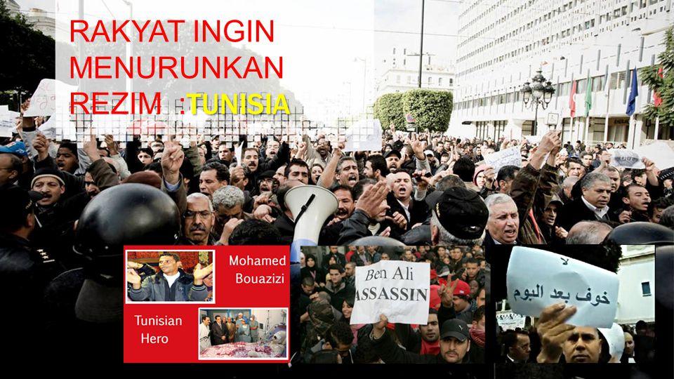 RAKYAT INGIN MENURUNKAN REZIM : TUNISIA