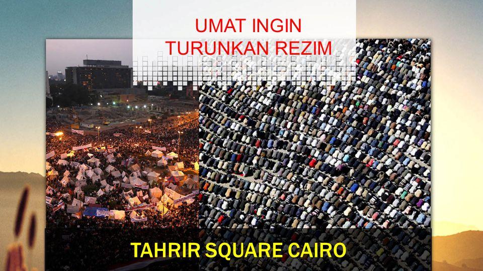 UMAT INGIN TURUNKAN REZIM TAHRIR SQUARE CAIRO