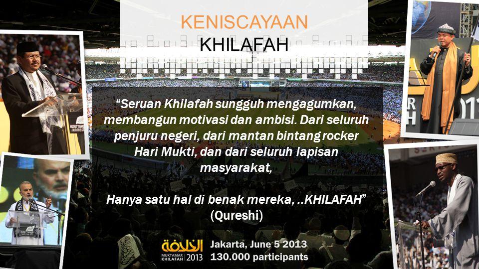 Seruan Khilafah sungguh mengagumkan, membangun motivasi dan ambisi.
