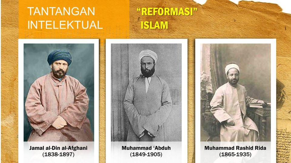 """TANTANGAN INTELEKTUAL """"REFORMASI"""" ISLAM ISLAM"""