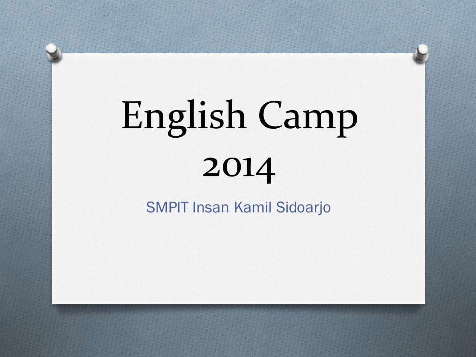 English Camp 2014 SMPIT Insan Kamil Sidoarjo