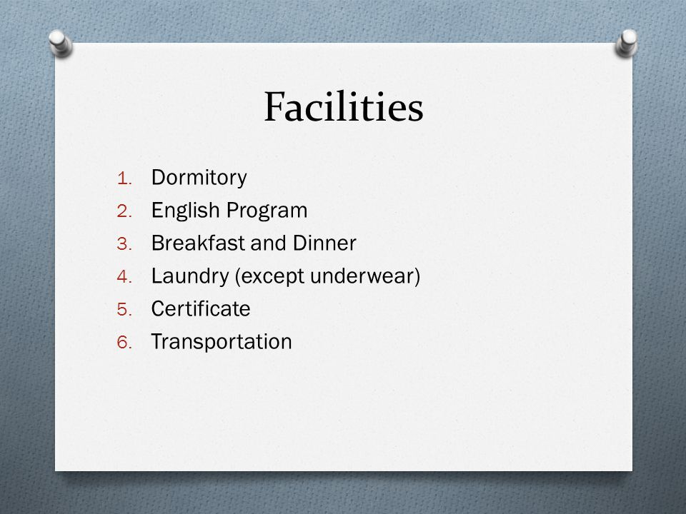 Facilities 1.Dormitory 2. English Program 3. Breakfast and Dinner 4.