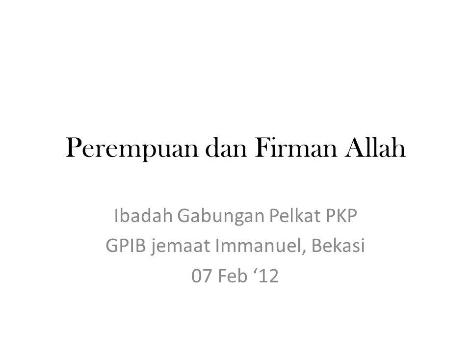 Perempuan dan Firman Allah Ibadah Gabungan Pelkat PKP GPIB jemaat Immanuel, Bekasi 07 Feb '12