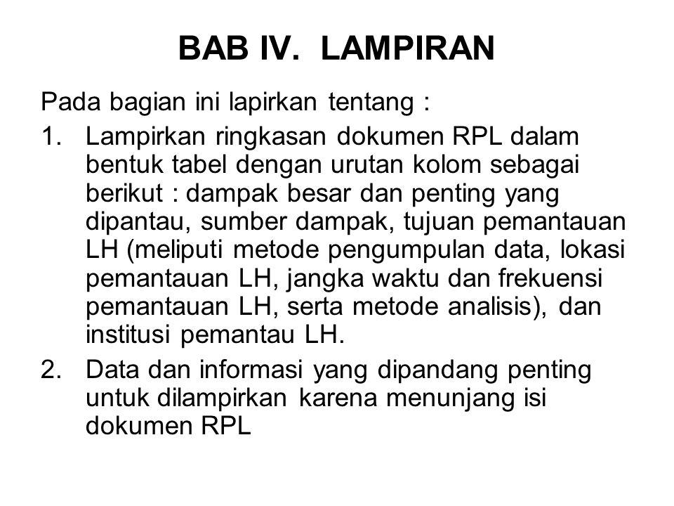 BAB IV. LAMPIRAN Pada bagian ini lapirkan tentang : 1.Lampirkan ringkasan dokumen RPL dalam bentuk tabel dengan urutan kolom sebagai berikut : dampak