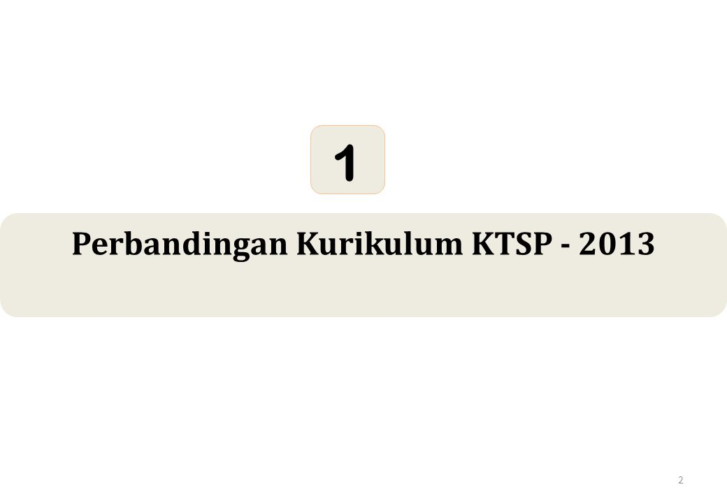 2 Perbandingan Kurikulum KTSP - 2013 1