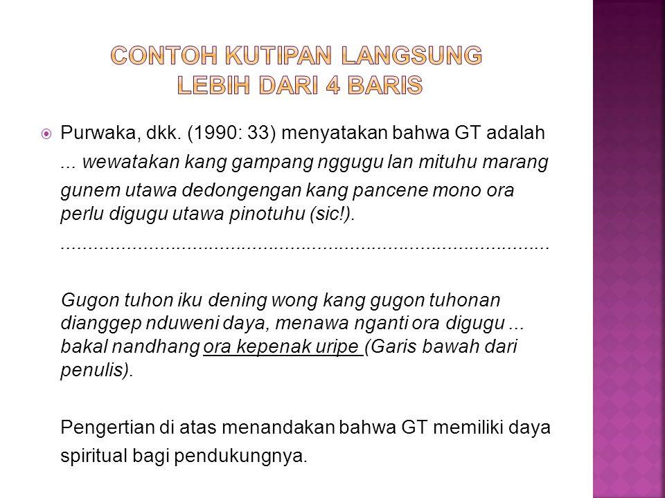  Purwaka, dkk. (1990: 33) menyatakan bahwa GT adalah... wewatakan kang gampang nggugu lan mituhu marang gunem utawa dedongengan kang pancene mono ora