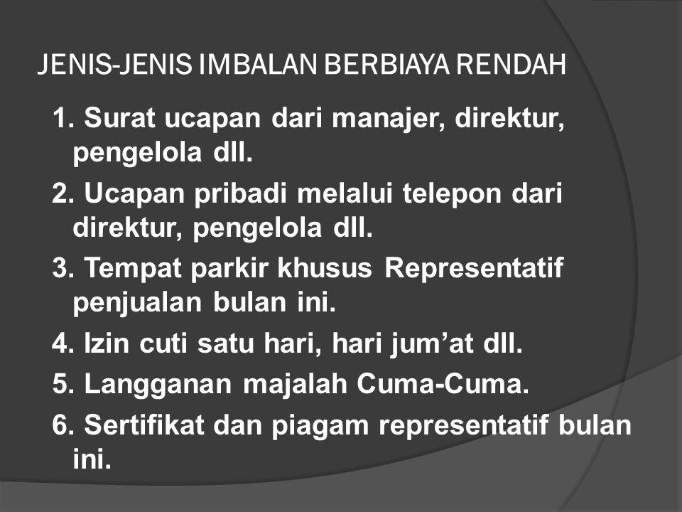 JENIS-JENIS IMBALAN BERBIAYA RENDAH 1. Surat ucapan dari manajer, direktur, pengelola dll.