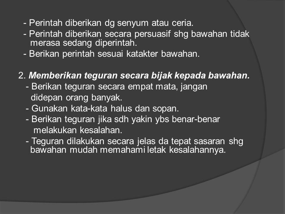 12.Menilai prestasi bawahan secara adil - Atasan yg adil, dambaan bawahan - Keadilan, menciptakan keharmonisan - Ketidak adilan menjadi pemicu ketidakpuasan bawahan sehingga mempengaruhi kinerjanya.