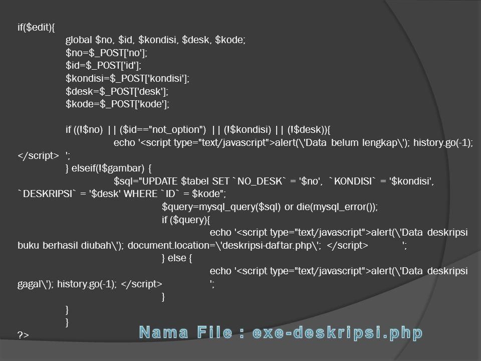 if($edit){ global $no, $id, $kondisi, $desk, $kode; $no=$_POST['no']; $id=$_POST['id']; $kondisi=$_POST['kondisi']; $desk=$_POST['desk']; $kode=$_POST