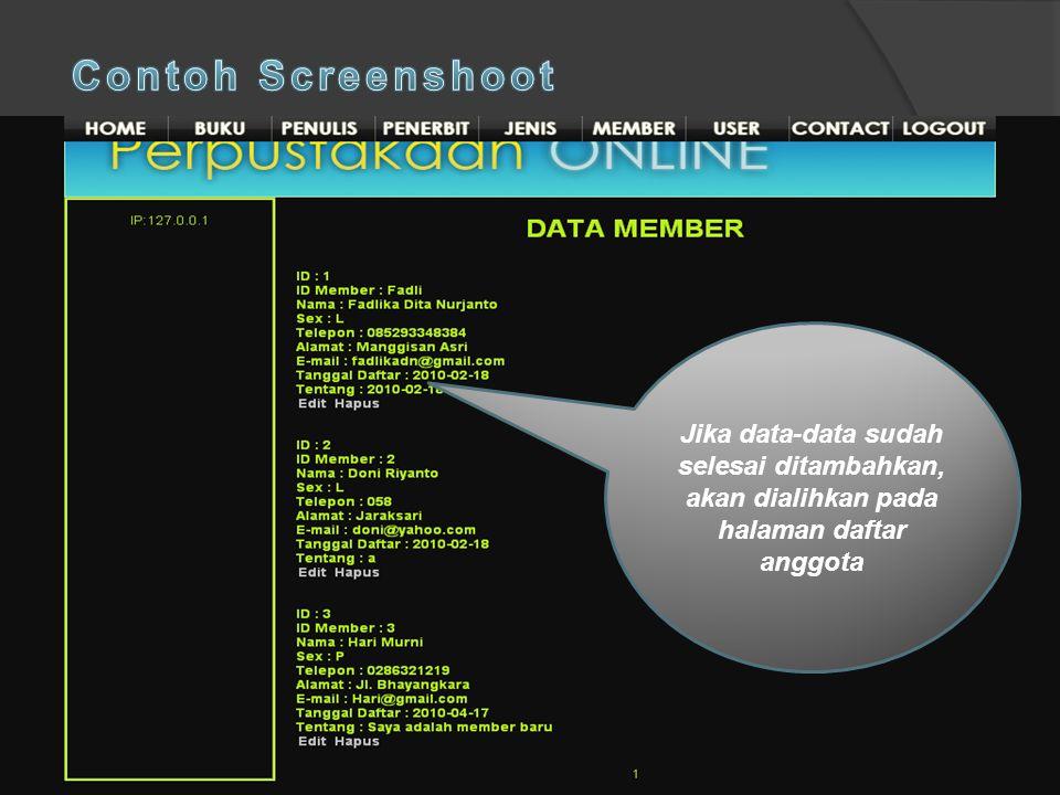 Pengisian data- data Jika data-data sudah selesai ditambahkan, akan dialihkan pada halaman daftar anggota
