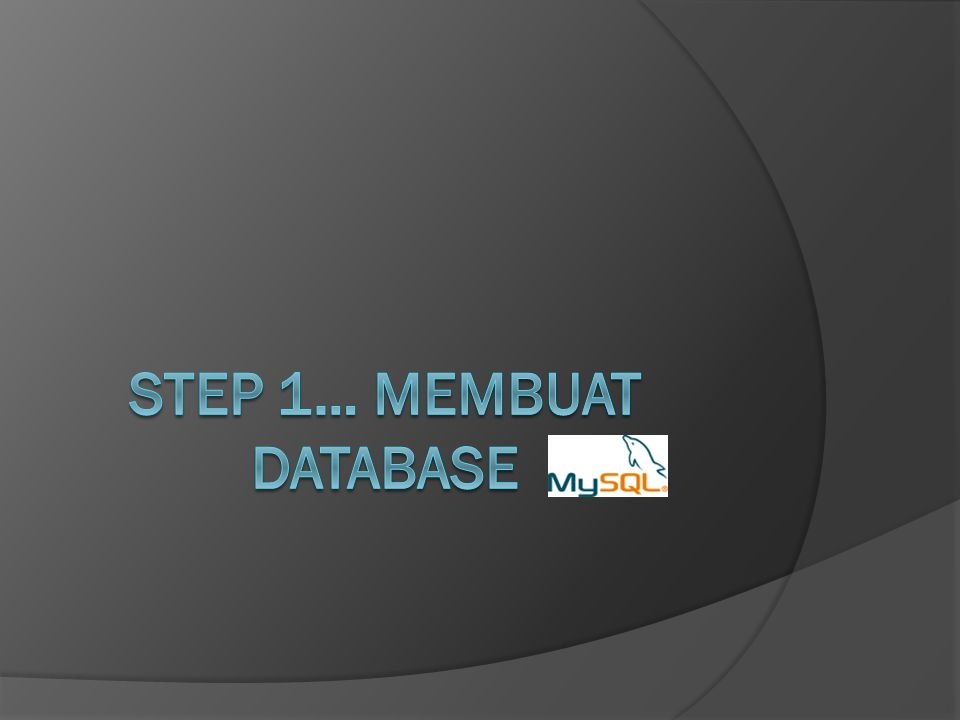 Langkah pertama dalam membuat Sistem Informasi Perpustakaan adalah perancangan database.