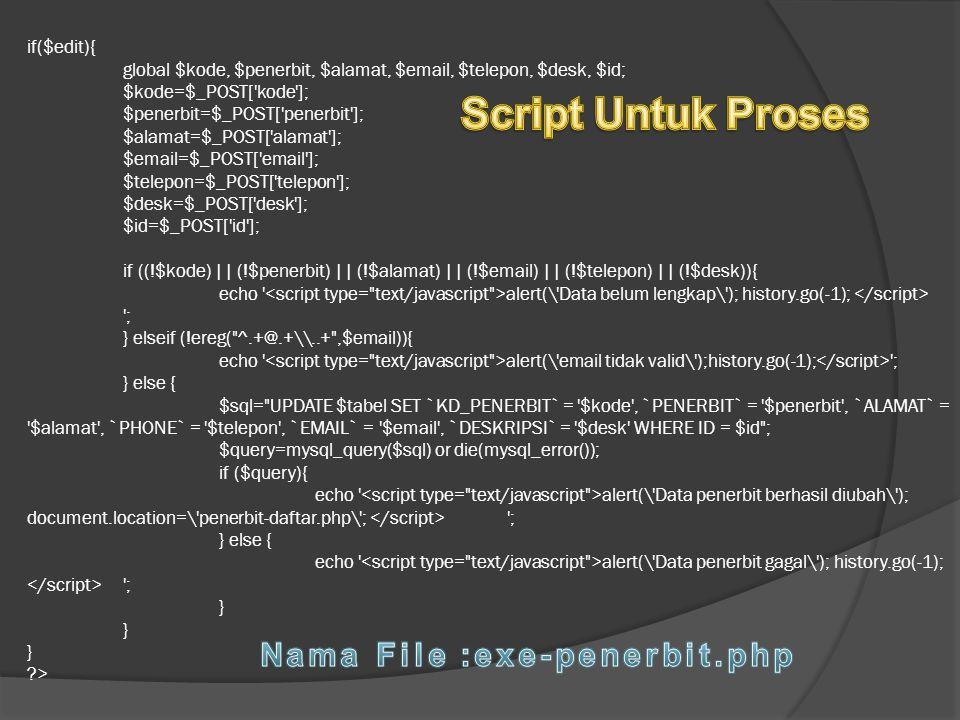 if($edit){ global $kode, $penerbit, $alamat, $email, $telepon, $desk, $id; $kode=$_POST['kode']; $penerbit=$_POST['penerbit']; $alamat=$_POST['alamat'