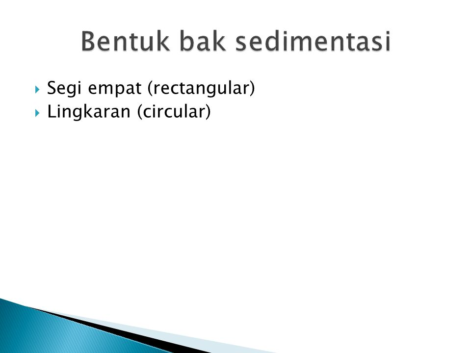  Segi empat (rectangular)  Lingkaran (circular)