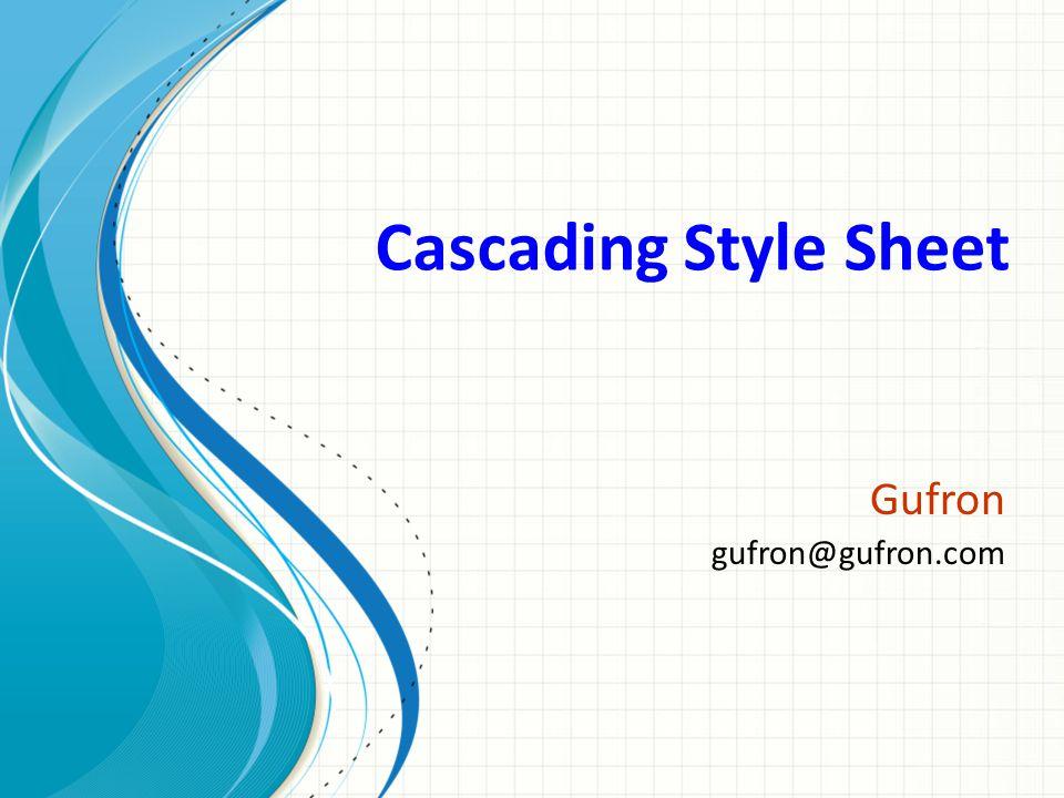 Cascading Style Sheet Gufron gufron@gufron.com