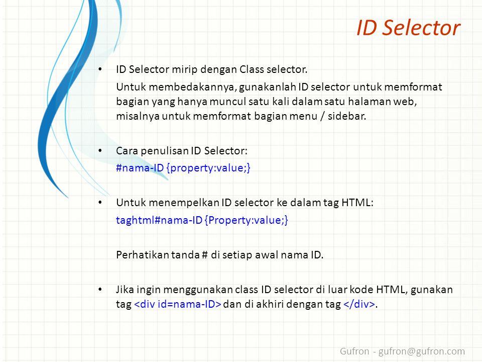 Gufron - gufron@gufron.com ID Selector • ID Selector mirip dengan Class selector.