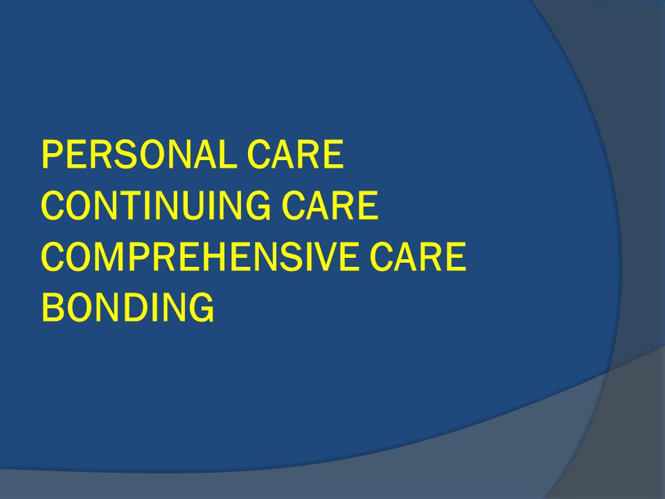 PERSONAL CARE CONTINUING CARE COMPREHENSIVE CARE BONDING