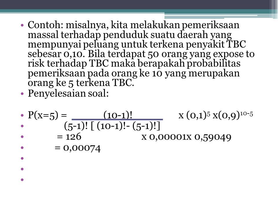 DISTRIBUSI PASCAL •Distribusi ini sering disebut distribusi binomial negatif karena dasar distribusi pascal adalah distribusi binomial. Misalnya kita