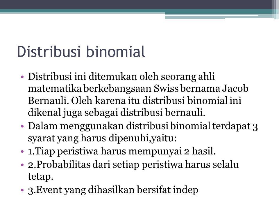 •Berdasarkan data yang diperoleh maka distribusi probabilitas dapat dibagi : •distribusi probabilitas yang deskrit yaitu ▫Distribusi binomial ▫distrib