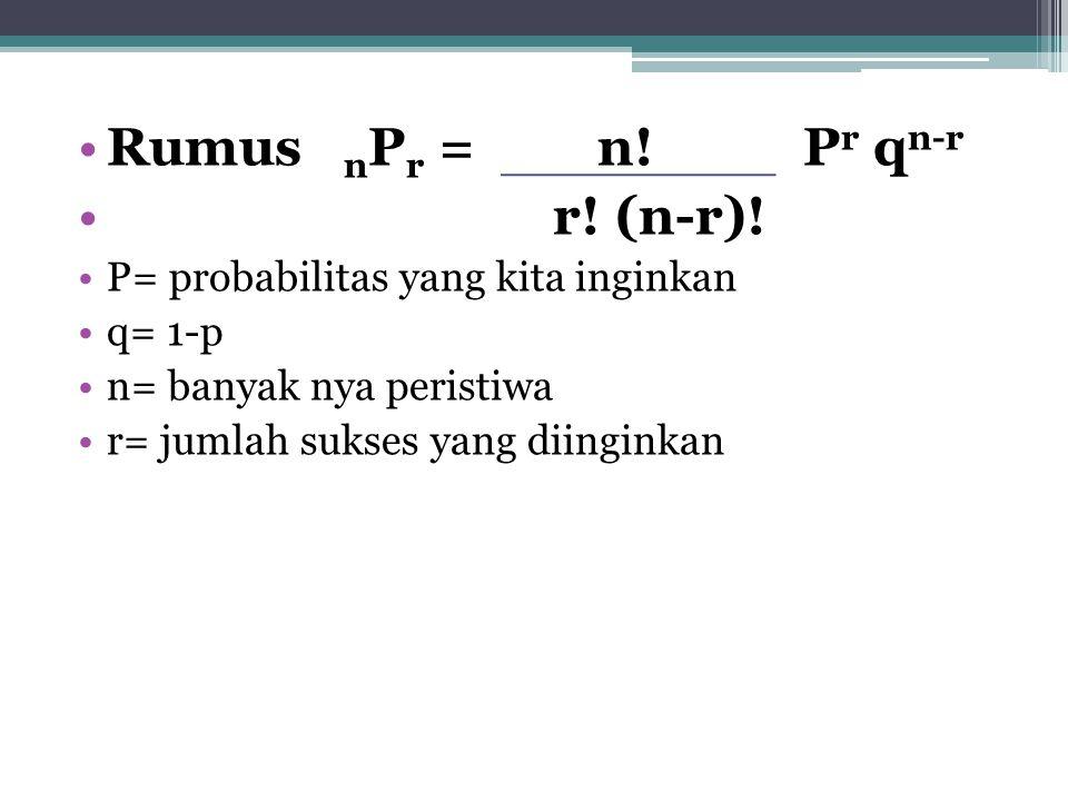 Distribusi binomial •Distribusi ini ditemukan oleh seorang ahli matematika berkebangsaan Swiss bernama Jacob Bernauli. Oleh karena itu distribusi bino