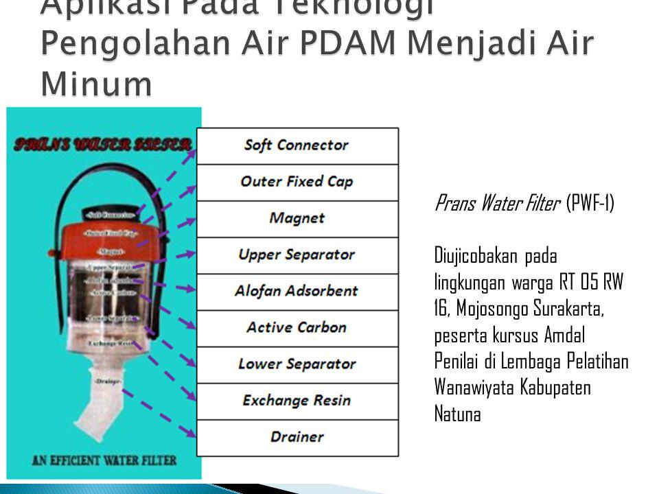Prans Water Filter (PWF-1) Diujicobakan pada lingkungan warga RT 05 RW 16, Mojosongo Surakarta, peserta kursus Amdal Penilai di Lembaga Pelatihan Wana