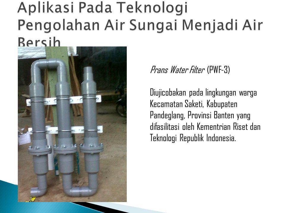 Prans Water Filter (PWF-3) Diujicobakan pada lingkungan warga Kecamatan Saketi, Kabupaten Pandeglang, Provinsi Banten yang difasilitasi oleh Kementria