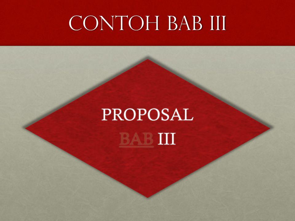 Contoh bab iii PROPOSAL BABBAB III BAB