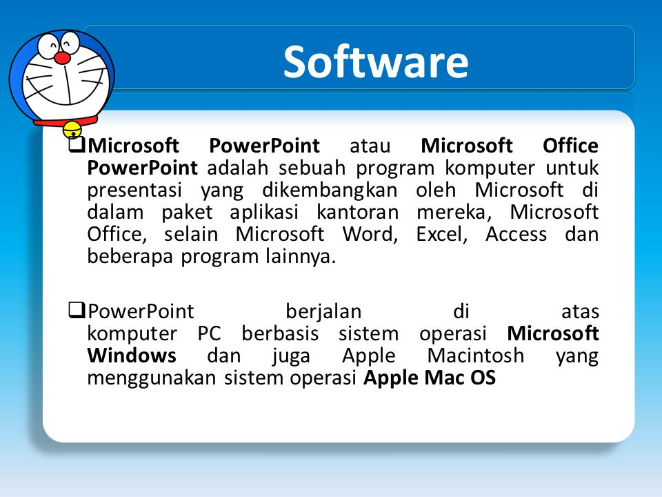 Software  Microsoft PowerPoint atau Microsoft Office PowerPoint adalah sebuah program komputer untuk presentasi yang dikembangkan oleh Microsoft di d