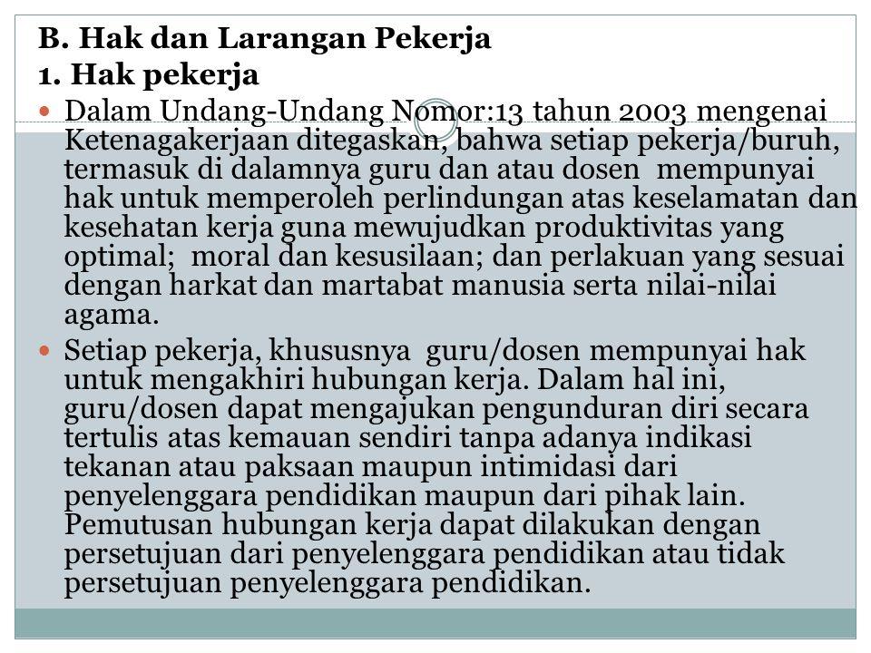 B.Hak dan Larangan Pekerja 1.