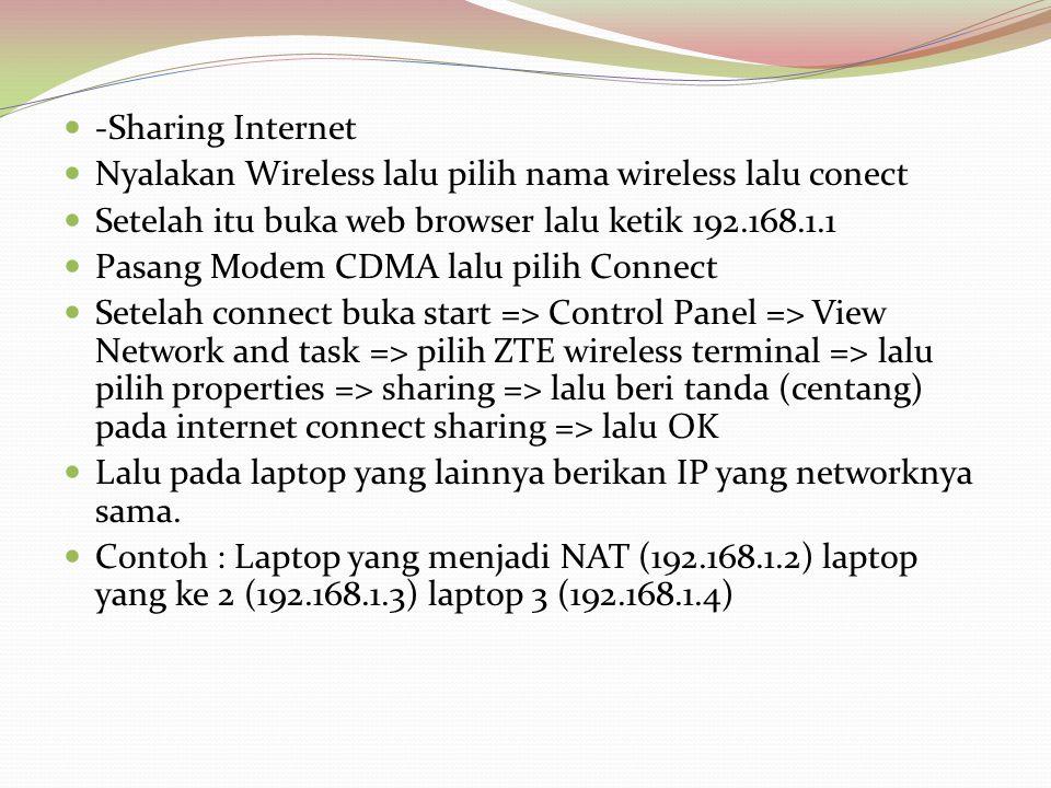  -Sharing Internet  Nyalakan Wireless lalu pilih nama wireless lalu conect  Setelah itu buka web browser lalu ketik 192.168.1.1  Pasang Modem CDMA