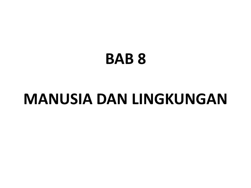 BAB 8 MANUSIA DAN LINGKUNGAN