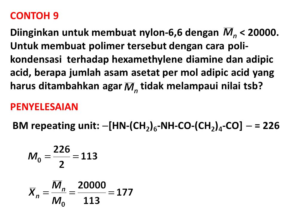 CONTOH 9 Diinginkan untuk membuat nylon-6,6 dengan < 20000.