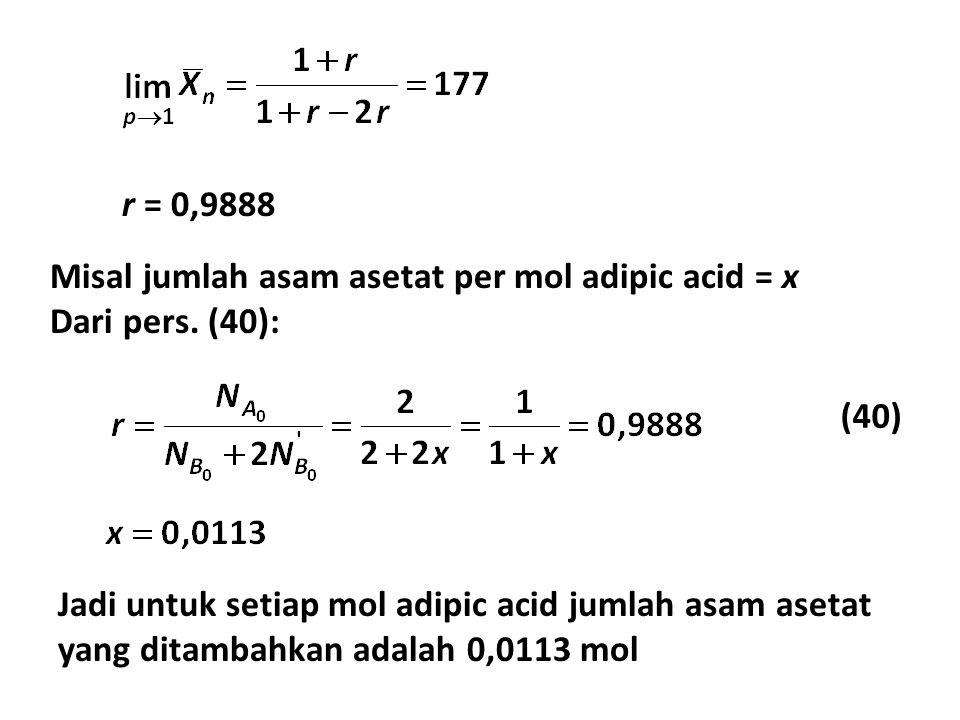 r = 0,9888 Misal jumlah asam asetat per mol adipic acid = x Dari pers.