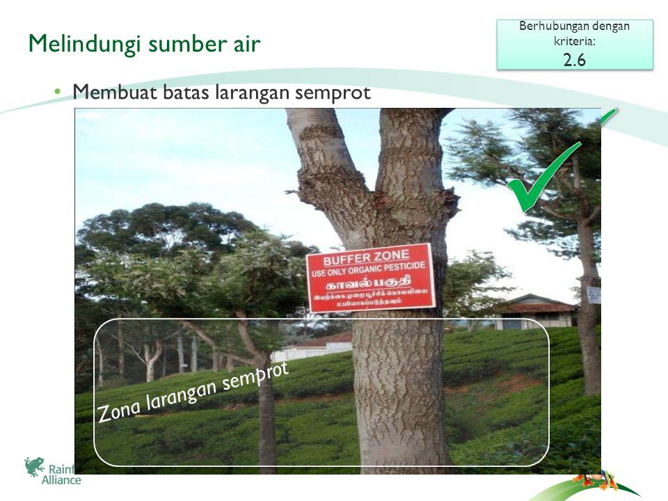 ©2009 Rainforest Alliance Melindungi area tempat tinggal Berhubungan dengan kriteria: 2.7 Berhubungan dengan kriteria: 2.7 Contoh di suatu kebun kakao di Indonesia